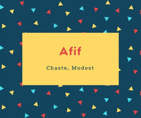 Afif Name Meaning Chaste, Modest