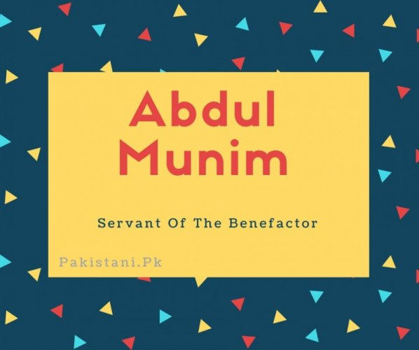 Abdul Munim name meaningServant Of The Benefactor.