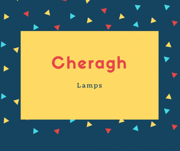 Cheragh Name Meaning Lamps