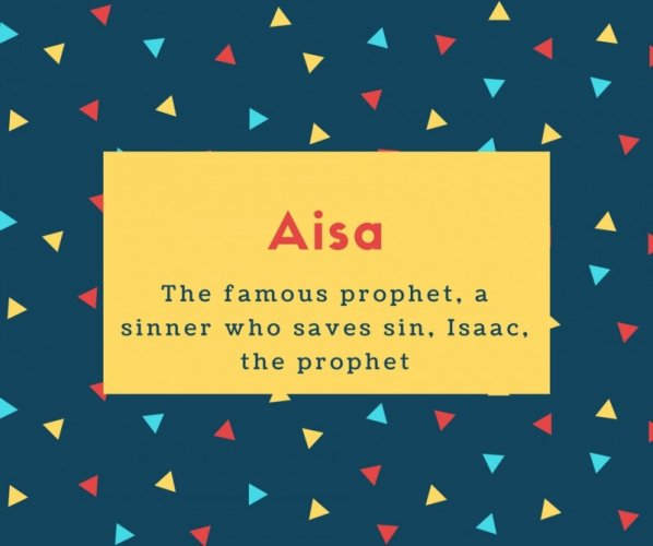 Aisa Name Meaning The famous prophet, a sinner who saves sin, Isaac, the prophet