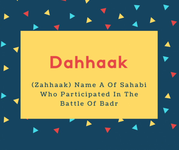 Dahhaak Name Meaning (Zahhaak) Name A Of Sahabi Who Participated In The Battle Of Badr