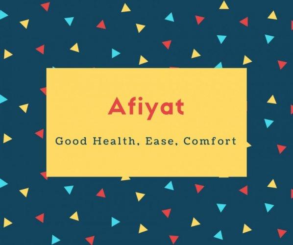 Afiyat Name Meaning Good Health, Ease, Comfort