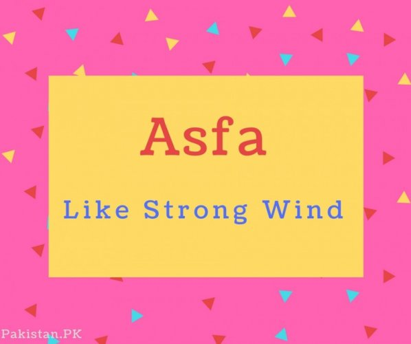 Asfa name Meaning Like Strong Wind.
