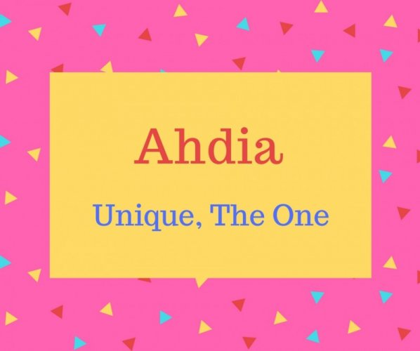 Ahdia name meaning Unique, The One.