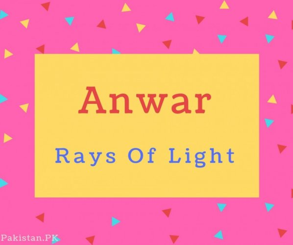 Anwar Name Meaning Rays Of Light.