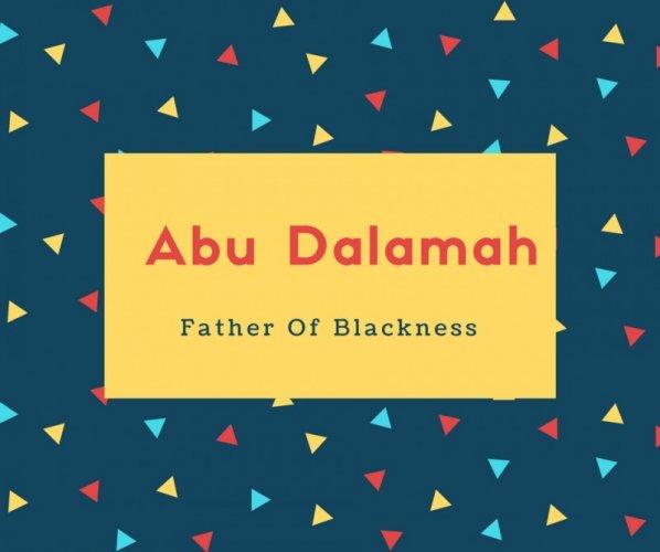 Abu dalamah Name Meaning Father Of Blackness