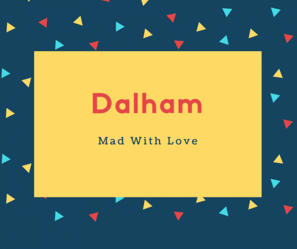 Dalham Name Meaning Mad With Love
