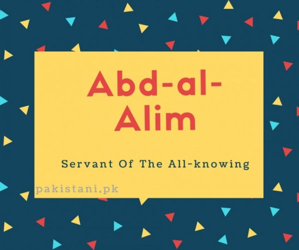 Abd-al-Alim name meaning Servant Of The All-knowing.