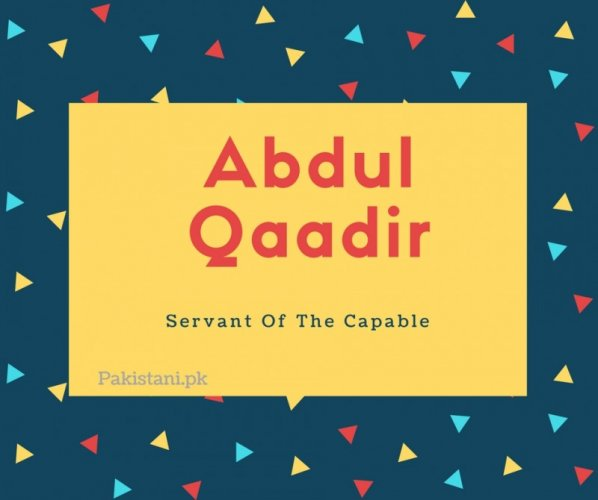 Abdul qaadir name meaning Servant Of The Capable.