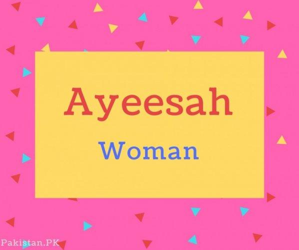 Ayeesah name Meaning Woman