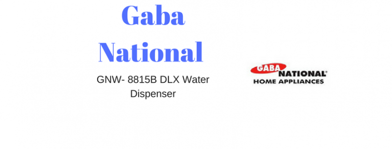 Gaba National GNW- 8815B DLX Water Dispenser-Price and Review
