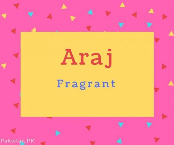 Araj Name Meaning Fragrant.