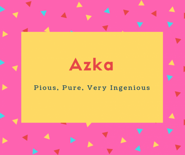 Azka Name Meaning Pious, Pure, Very Ingenious