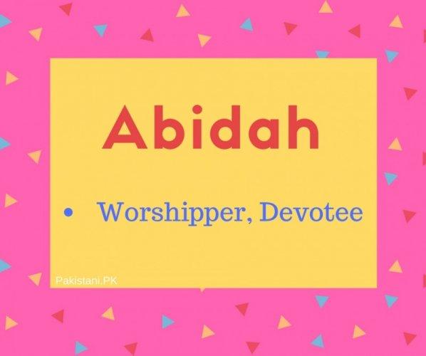 Abidah Name Meaning Worshipper, Devotee.