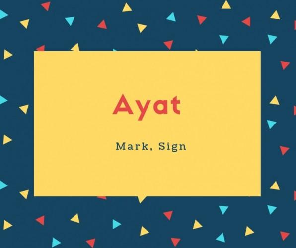 Ayat Name Meaning Mark, Sign