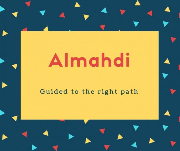 Almahdi Name Meaning Guided to the right path