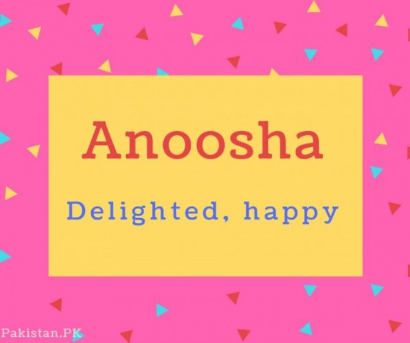 Anoosha Name Meaning Delighted, happy.