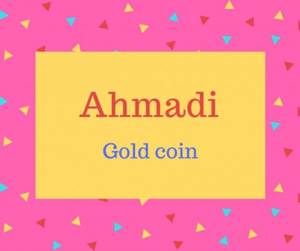 Ahmadi name meaning Gold coin