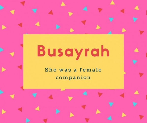 Busayrah Name Meaning She was a female companion