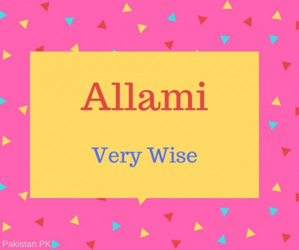 Allami Name Meaning Very Wise.