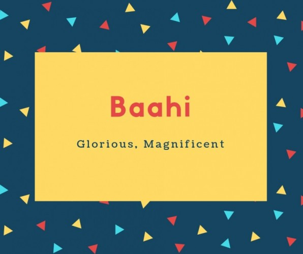 Baahi Name Meaning Glorious, Magnificent