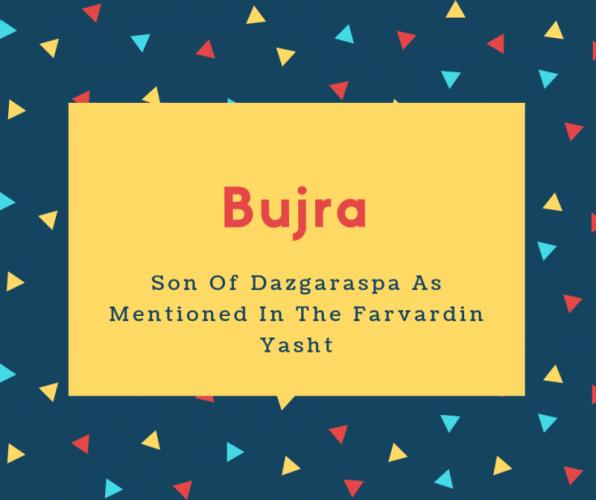 Bujra Name Meaning Son Of Dazgaraspa As Mentioned In The Farvardin Yasht