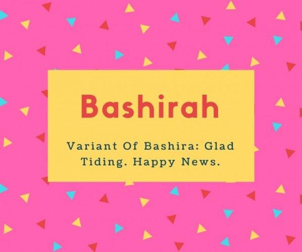 Bashirah Name Meaning Variant Of Bashira- Glad Tiding. Happy News