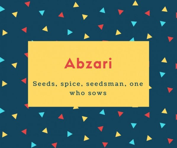 Abzari Name Meaning Seeds, spice, seedsman, one who sows