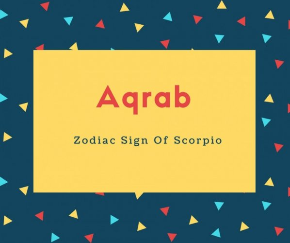 Aqrab Name Meaning Zodiac Sign Of Scorpio