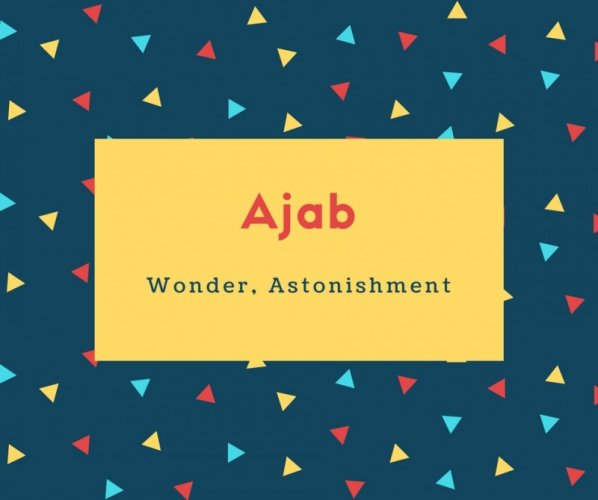 Ajab Name Meaning Wonder, Astonishment