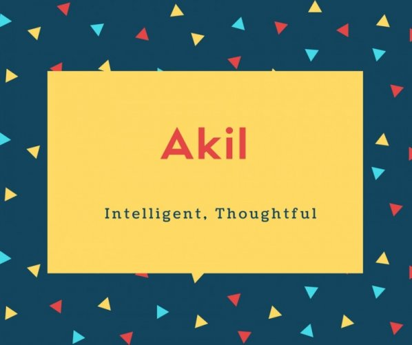 Akil Name Meaning Intelligent, Thoughtful