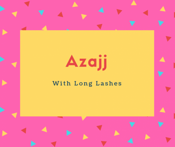 Azajj Name Meaning With Long Lashes