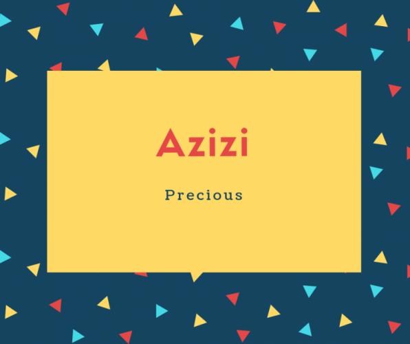 Azizi Name Meaning Precious