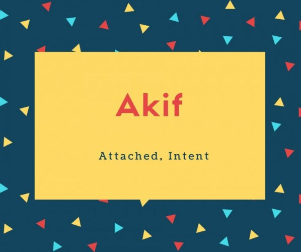 Akif Name Meaning Attached, Intent