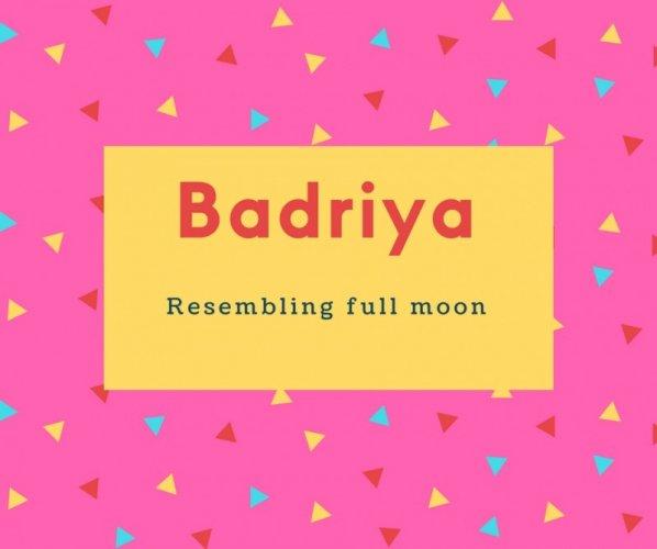 Badriya Name Meaning Resembling full moon