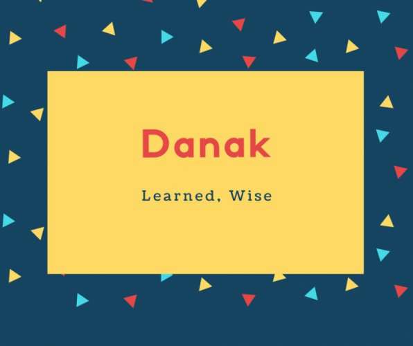 Danak Name Meaning Learned, Wise