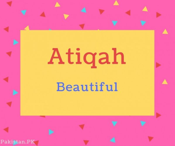 Atiqah name Meaning Beautiful.