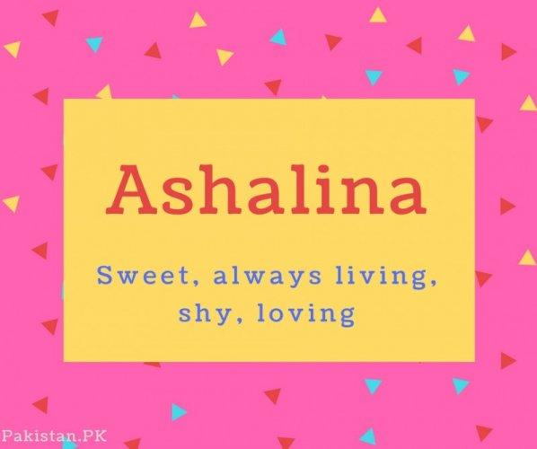 Ashalina name Meaning Sweet, always living, shy, loving.