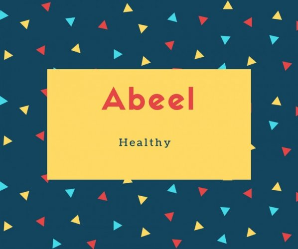 Abeel Name Meaning Healthy