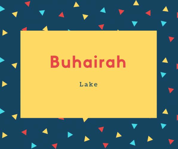 Buhairah Name Meaning Lake