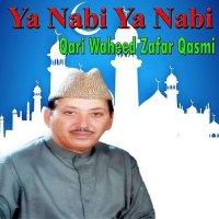 Waheed Zafar Qasmi - Complete Naat Collections