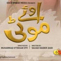 Oye Moti - Full Drama Information