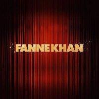 Fanne Khan 2