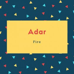 Adar Name Meaning Fire