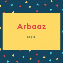 Arbaaz Name Meaning Eagle