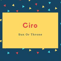 Ciro Name Meaning Sun Or Throne