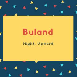 Buland Name Meaning Hight, Upward
