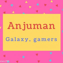 Anjuman Name Meaning Galaxy, gamers.