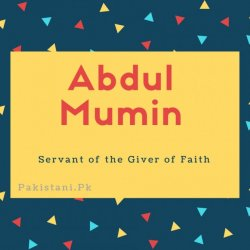 Abdul Mumin name meaning Servant of the Giver of Faith.