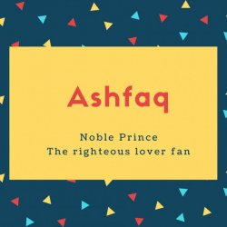 Ashfaq Name Meaning Noble Prince
